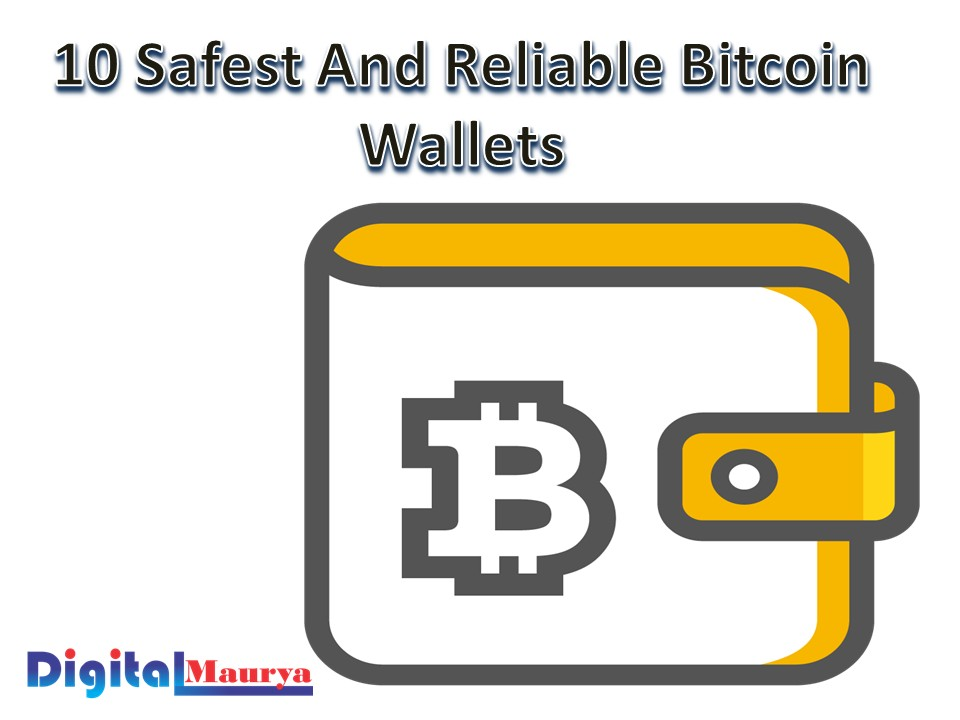 10 Safest And Reliable Bitcoin Wallets
