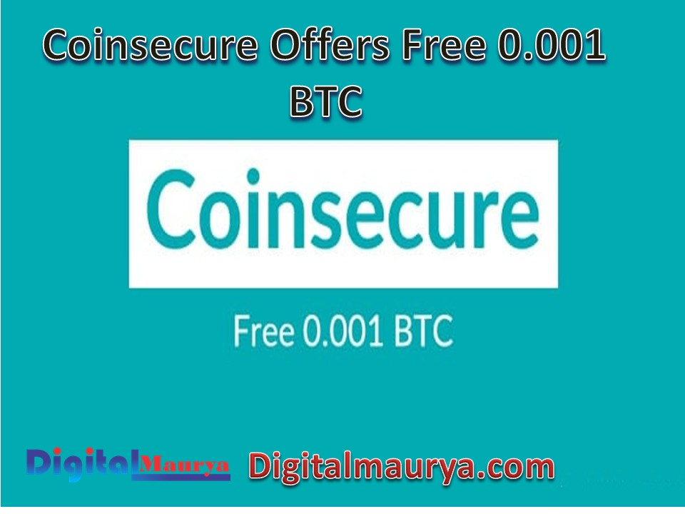 Coinsecure Offers Free 0.001 BTC : Here's How To Get It?
