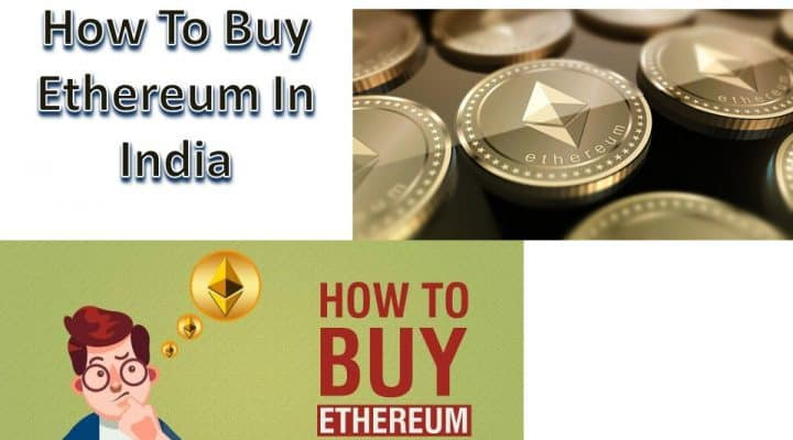 How To Buy Ethereum In India :  4 Exchanges Where You Can Buy ETH in India