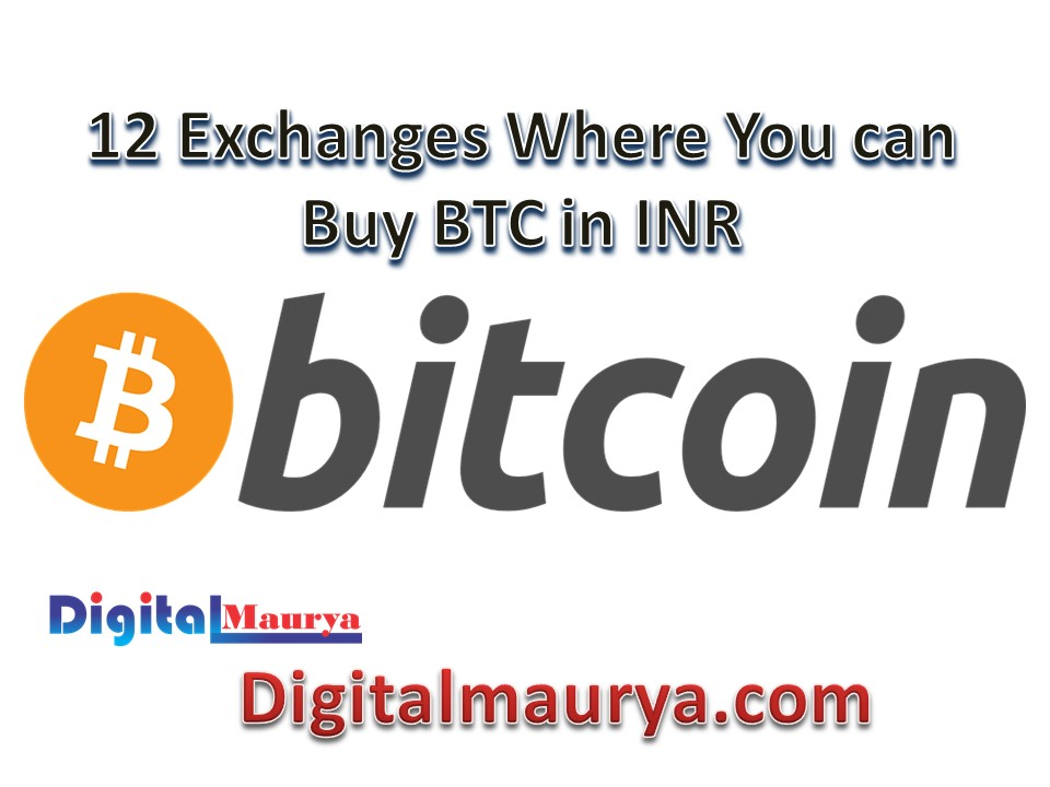 How to Buy Bitcoin In India, 12 exchanges Where You can Buy BTC in INR