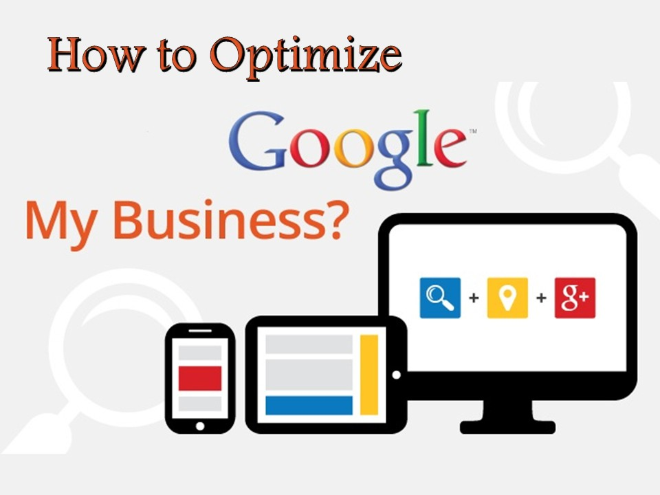 How to Optimize Google My Business?