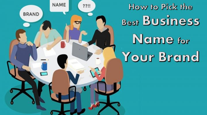 How to Pick the Best Business Name for Your Brand