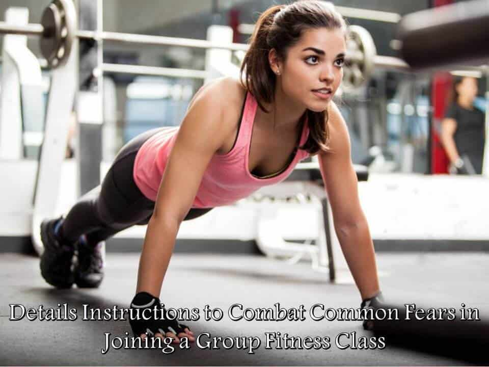 Details Instructions to Combat Common Fears in Joining a Group Fitness Class