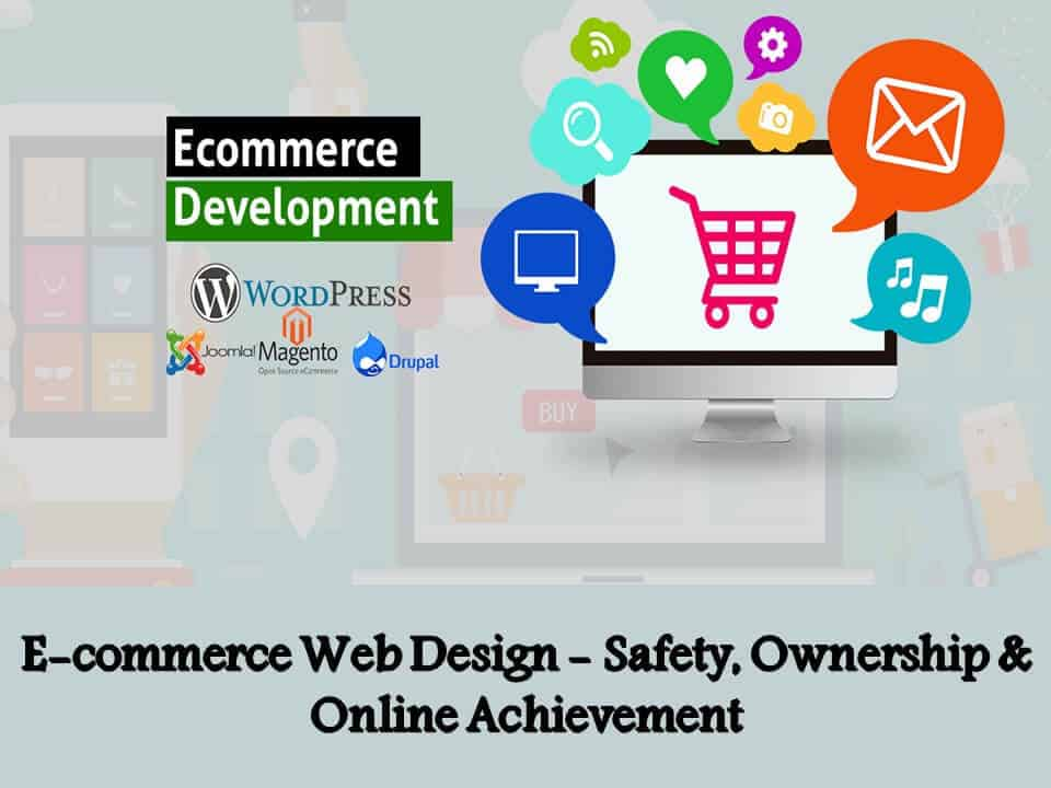 E-commerce Web Design - Safety, Ownership & Online Achievement