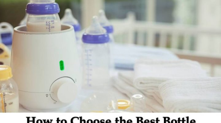How to Choose the Best Bottle Warmer