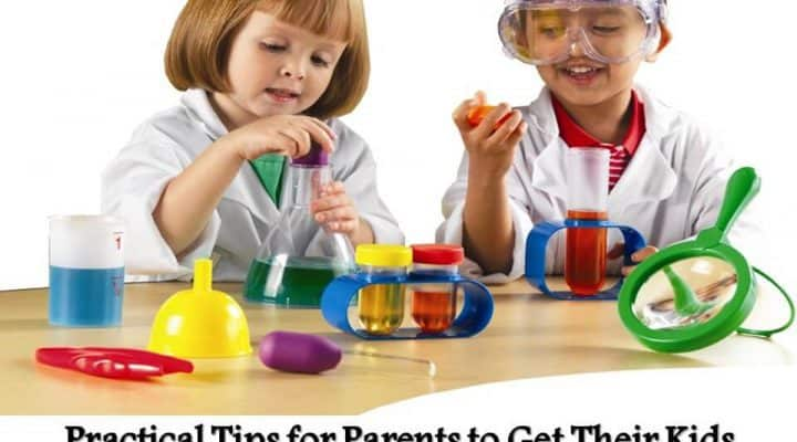 Practical Tips for Parents to Get Their Kids Interested in Science