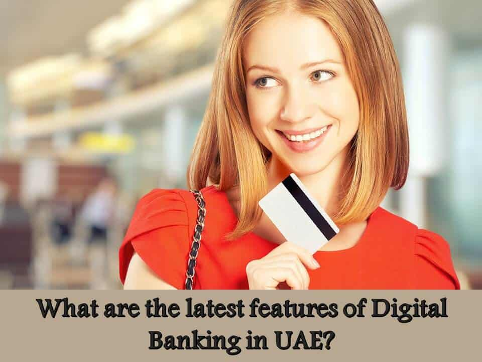 What are the latest features of Digital Banking in UAE