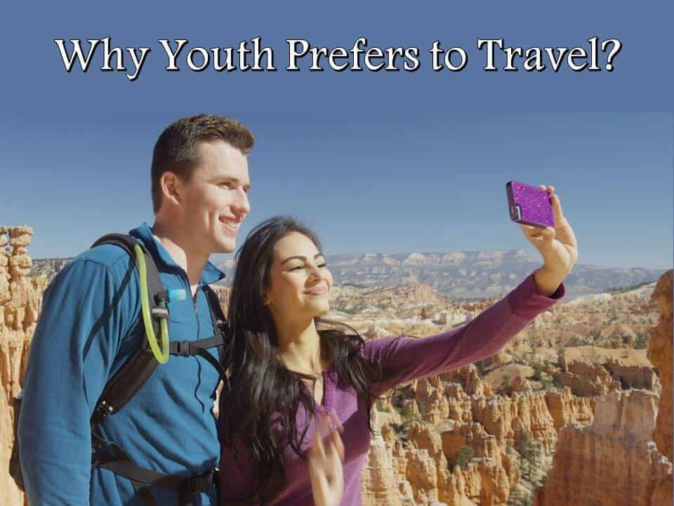 Why Youth Prefers to Travel