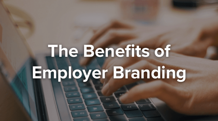 Benefits of a strong Employment brand
