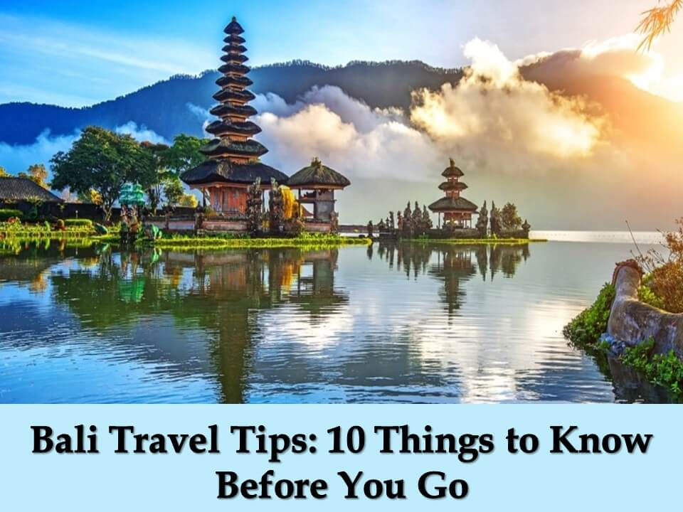 Bali Travel Tips 10 Things to Know Before You Go