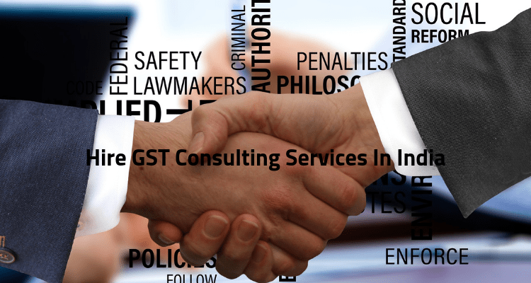 Hire GST Consulting Services In India