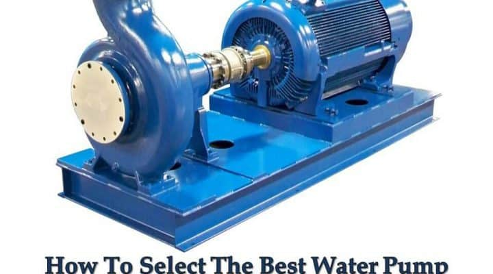 How To Select The Best Water Pump Manufacturer
