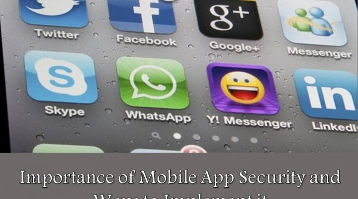 Importance of Mobile App Security and Ways to Implement it