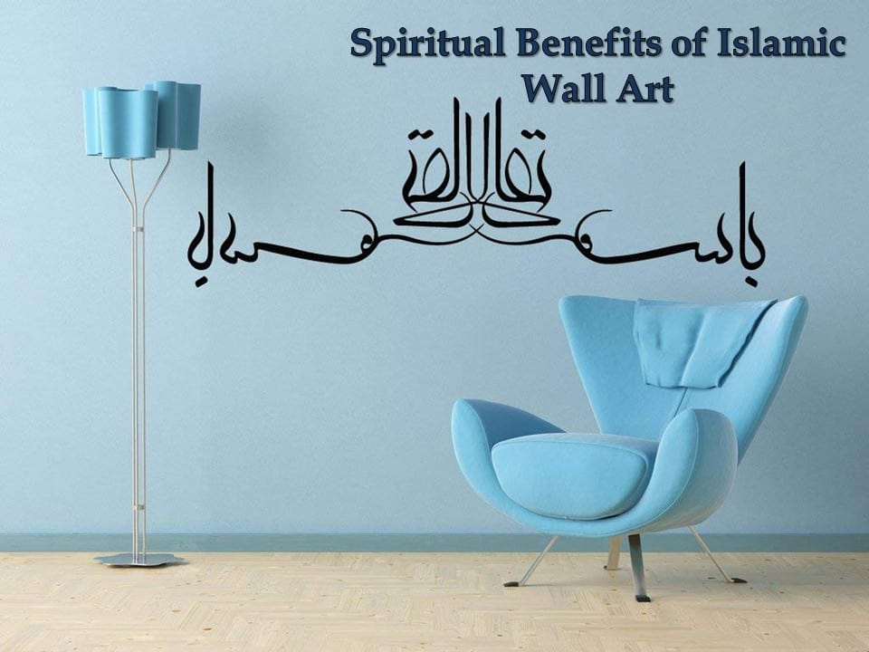 Spiritual Benefits of Islamic Wall Art