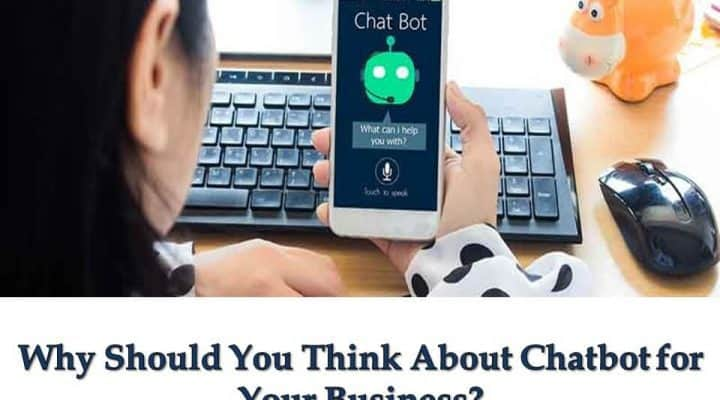 Why Should You Think About Chatbot for Your Business