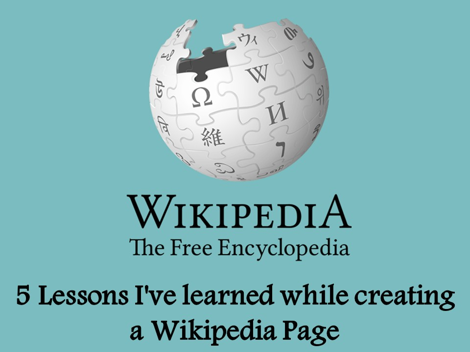 5 Lessons I've learned while creating a Wikipedia Page