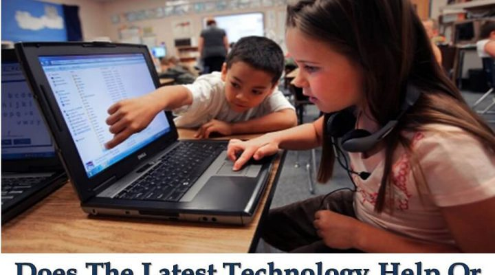 Does The Latest Technology Help Or Harm In Education