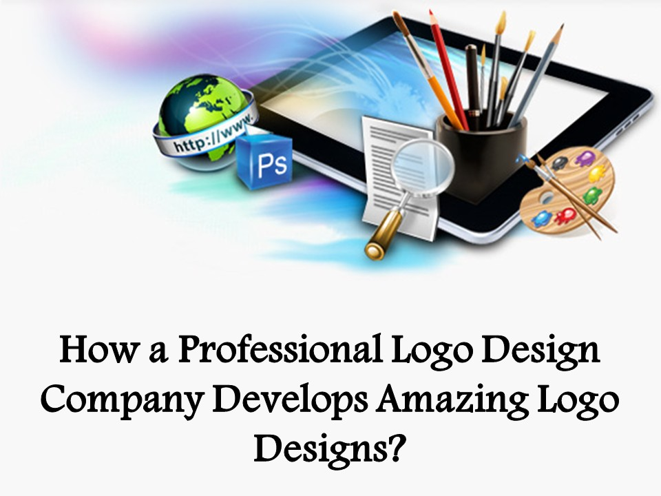 How a Professional Logo Design Company Develops Amazing Logo Designs