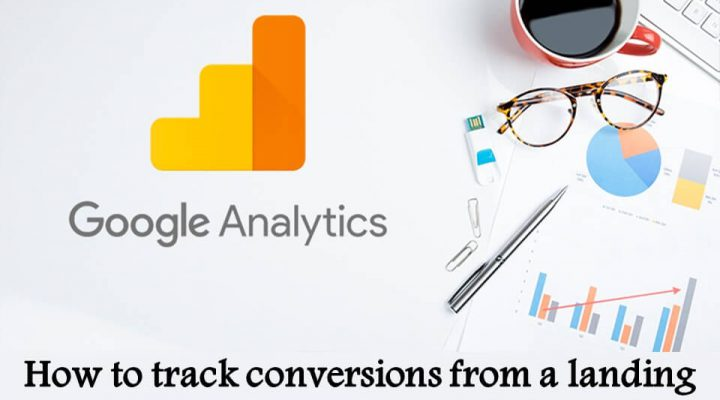 How to track conversions from a landing page in Google Analytics