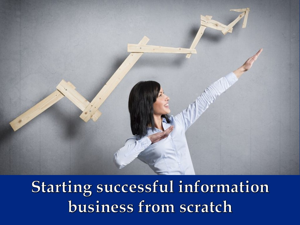 Starting successful information business from scratch