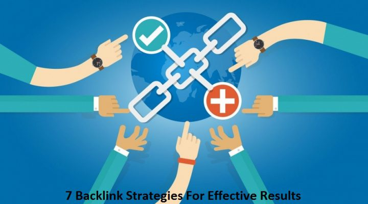 7 Backlink Strategies For Effective Results