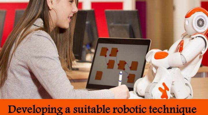 Developing a suitable robotic technique for better education