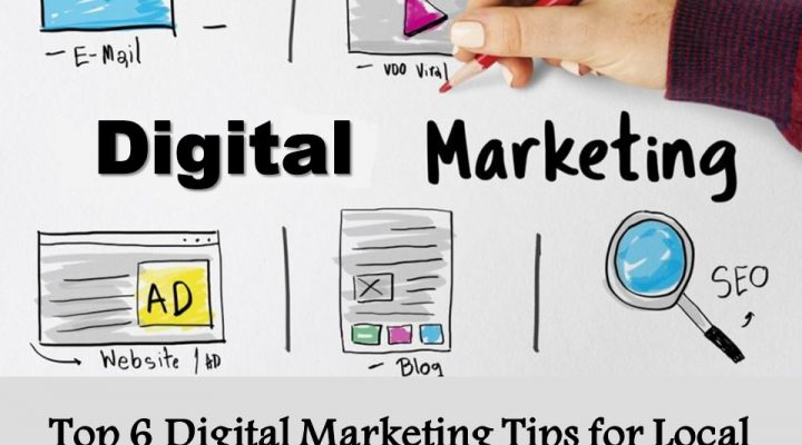 Top 6 Digital Marketing Tips for Local Business
