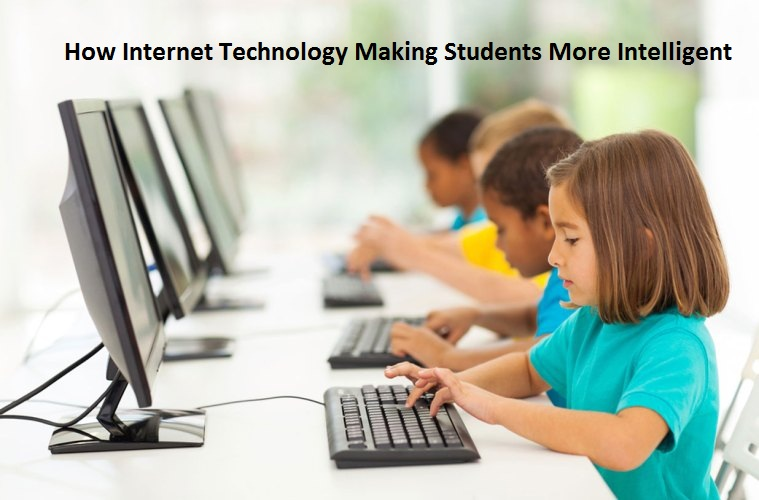 How Internet Technology Making Students More Intelligent