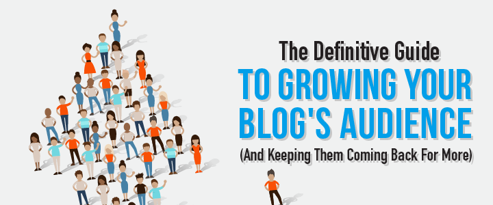 How to Understand & Grow Your Blog Audience