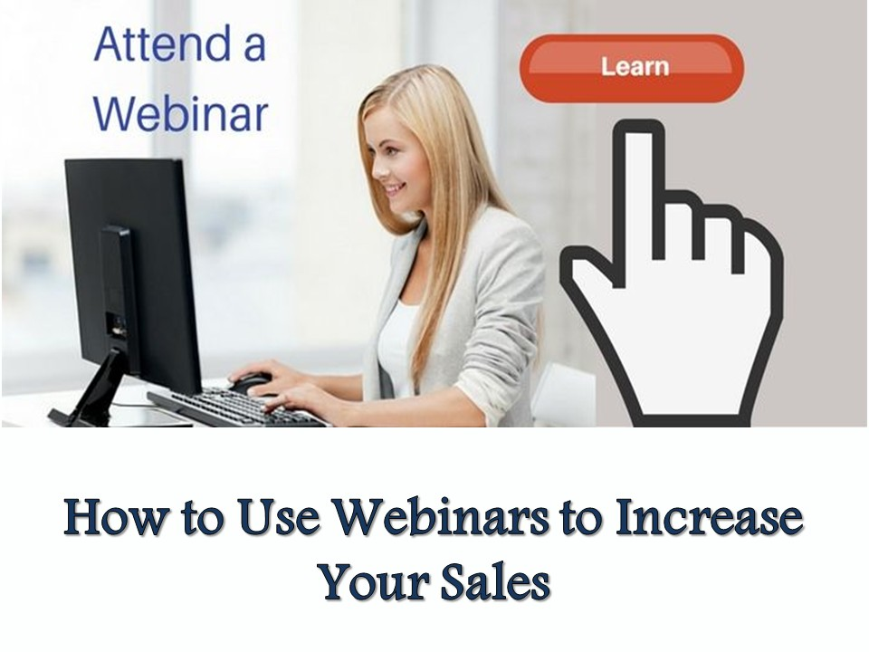 How to Use Webinars to Increase Your Sales