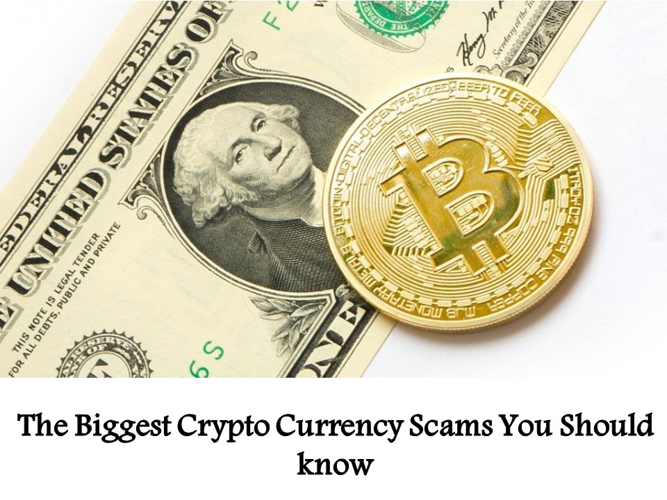 The Biggest Crypto Currency Scams You Should know