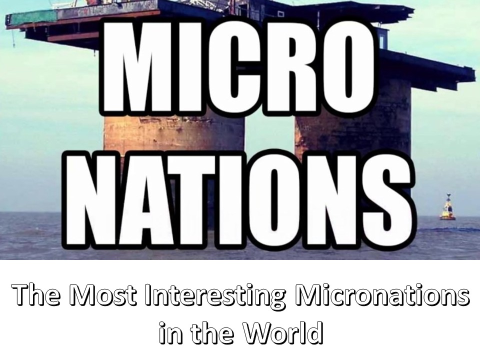 The most interesting Micronations in the world