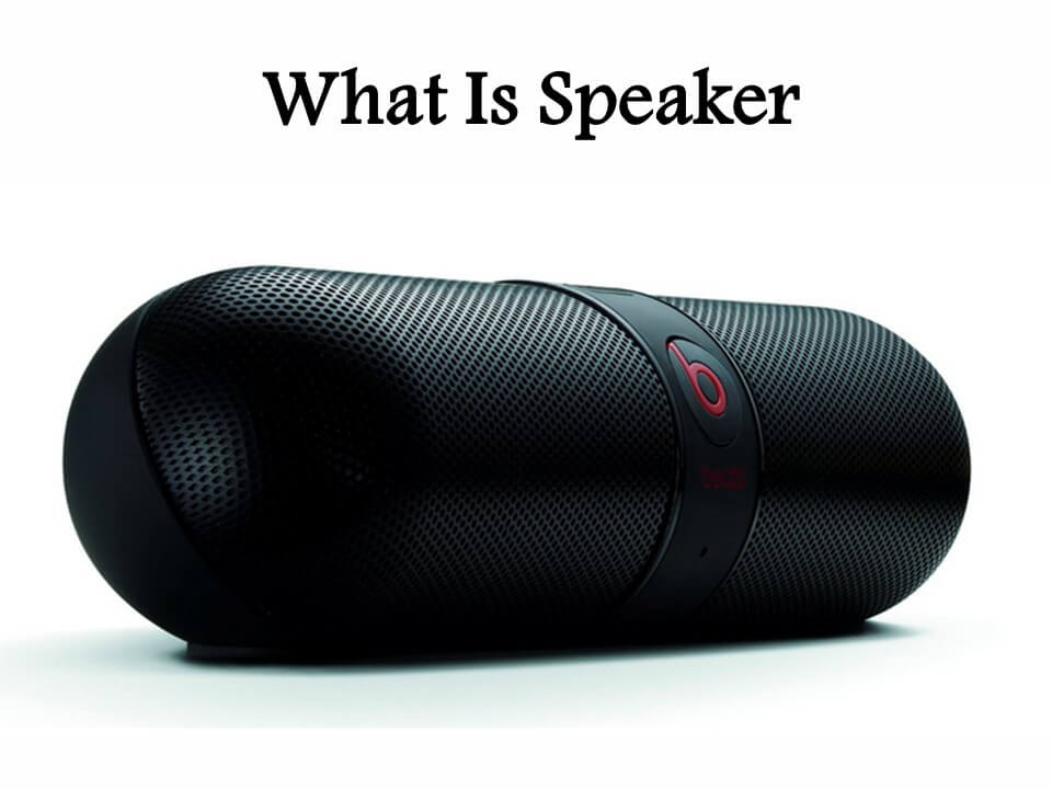 What Is Speaker