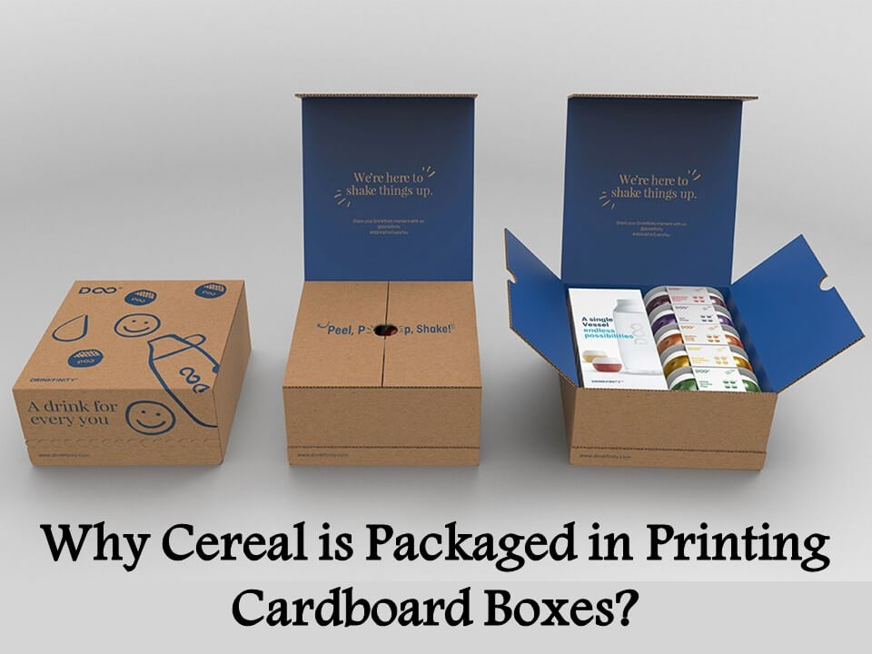 Why Cereal is Packaged in Printing Cardboard Boxes