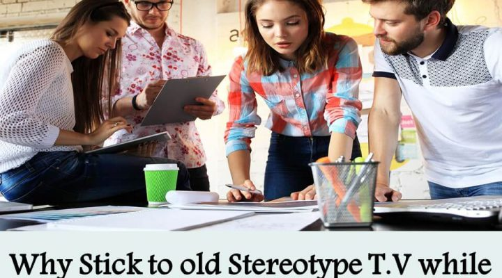 Why Stick to old Stereotype T.V while you have Online Marketing