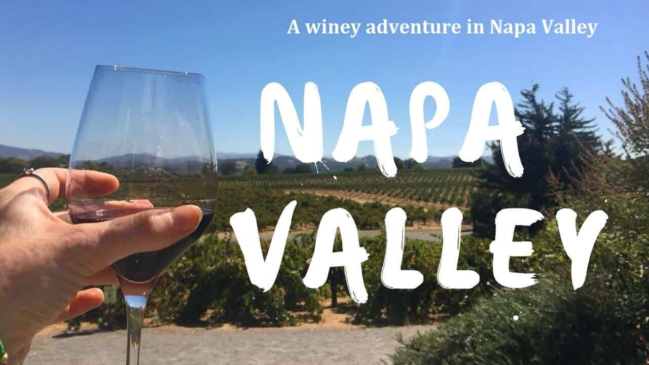 A winey adventure in Napa Valley