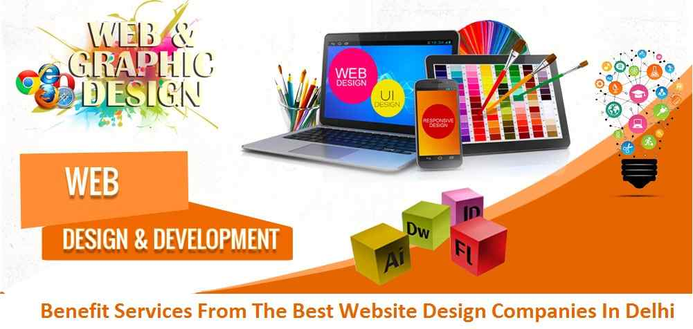 Benefit Services From The Best Website Design Companies In Delhi