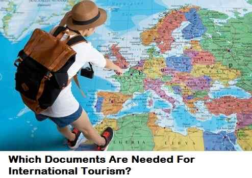 Which Documents Are Needed For International Tourism
