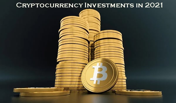 Cryptocurrency Investments in 2021